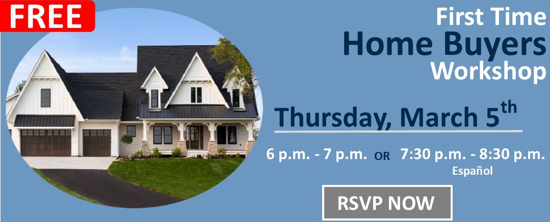FREE First Time Home Buyers Workshop Thursday, March 5th banner