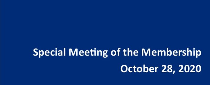 Special Meeting of the Membership October 28, 2020