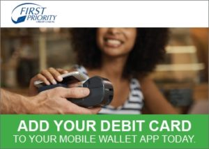 Add your Debit Card to Your mobile wallet app today!